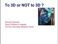 To 3D or NOT to 3D ?